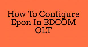 How To Configure Epon In BDCOM OLT