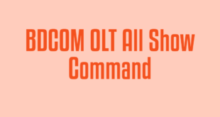BDCOM OLT All Show Command