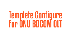 Templete Configure For ONU BDCOM OLT