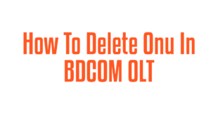 How To Delete Onu In BDCOM OLT