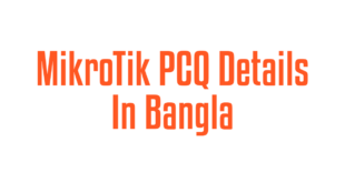 MikroTik PCQ Details In Bangla