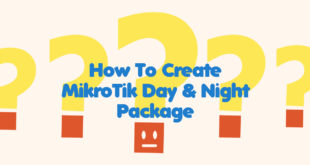 How To Create MikroTik Day & Night Package