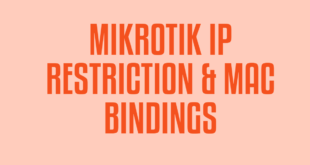 MIKROTIK IP RESTRICTION & MAC BINDINGS
