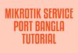 MIKROTIK SERVICE PORT BANGLA TUTORIAL