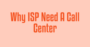 Why ISP Need A Call Center