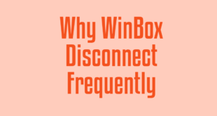 Why WinBox Disconnect Frequently