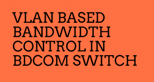 VLAN BASED BANDWIDTH CONTROL IN BDCOM SWITCH
