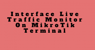 Interface Live Traffic Monitor On MikroTik Terminal