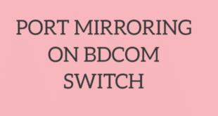 PORT MIRRORING ON BDCOM SWITCH
