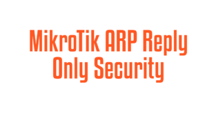MikroTik ARP Reply Only Security
